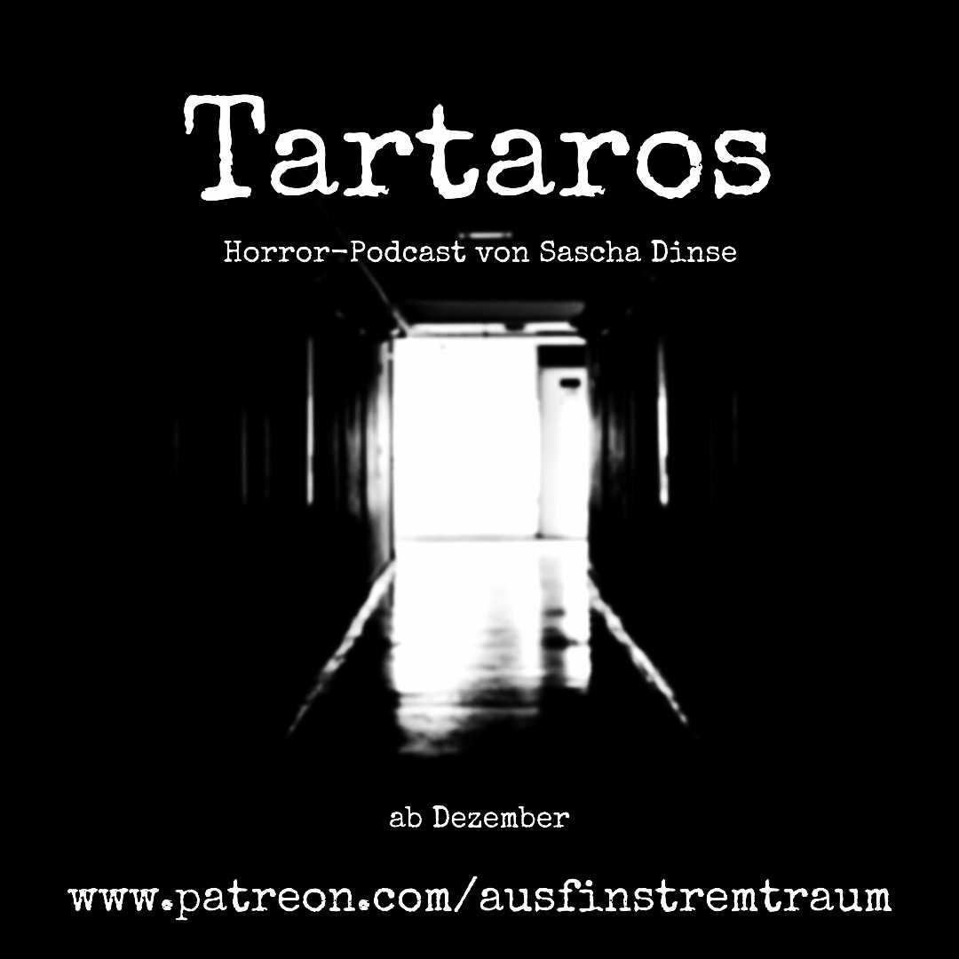 Tartaros ist der Horror-Podcast von Sascha Dinse